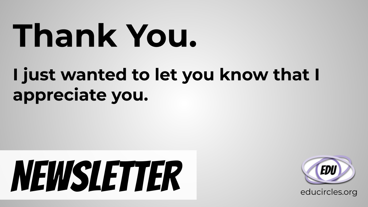 Thank You. I just wanted to let you know that I appreciate you.
